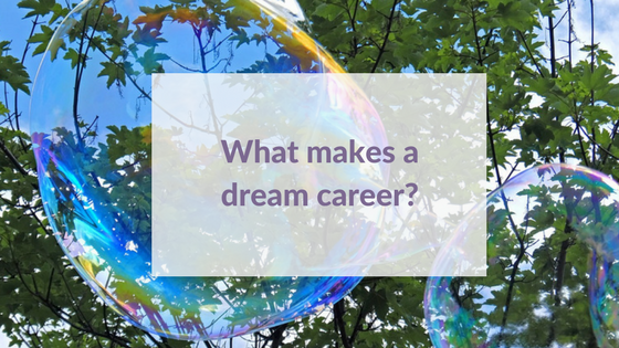 What Makes A Dream Career?
